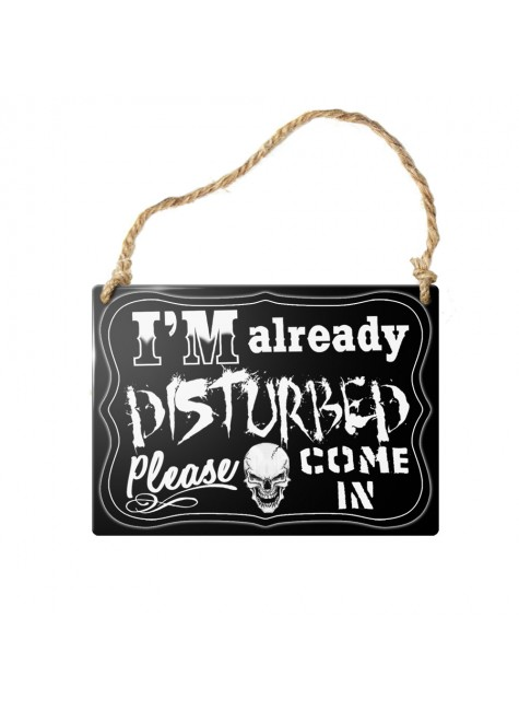 Already Disturbed Gothic Quote Metal Sign at Gothic Plus, Gothic Clothing, Jewelry, Goth Shoes & Boots & Home Decor